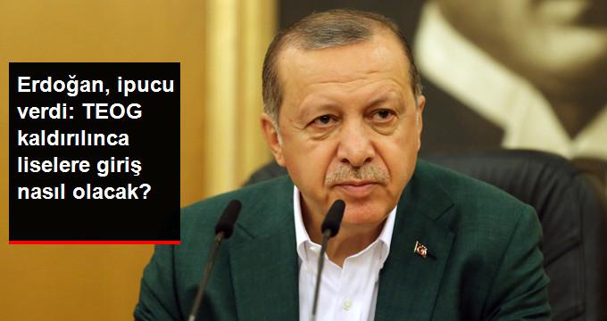 """Cumhurbaşkanı Erdoğan """"TEOG Kaldırılıyor Mu"""" Sorusunu Yanıtladı ve İpucu Verdi!"""