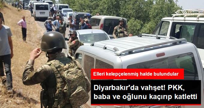 Diyarbakır'da PKK'lı Teröristler Baba ve Oğlu Kaçırarak İnfaz Etti!