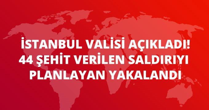 İstanbul Valisi Şahin Açıkladı: Beşiktaş ve Vezneciler Saldırılarının Planlayıcıları Yakalandı!
