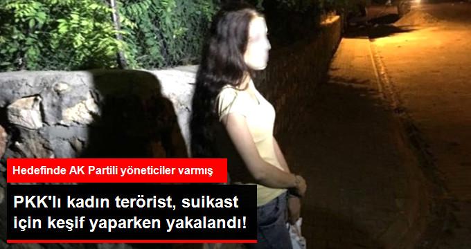 Mardin'de AK Parti Yöneticileri ile Kayyuma Suikast İçin Keşif Yapan Kadın PKK'lı Yakalandı!
