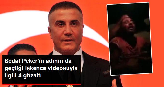 Sedat Peker'in Adına İşkence Yapılarak İnternette Paylaşılan Video Hakkında 4 Kişi Gözaltına Alındı