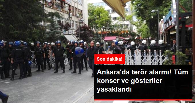 Son Dakika! Ankara'da Terör Önlemi, 1 Ay Boyunca Tüm Eylem ve Konserler Valilik Tarafından Yasaklandı!