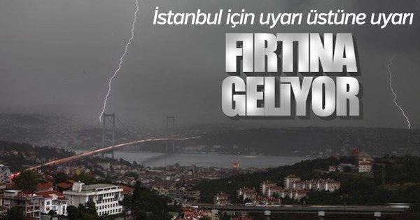 Son Dakika! İstanbul'a Uyarı Üstüne Uyarı, Yağmur ve Fırtına Geliyor