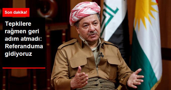 """Tepkilere Rağmen Barzani'den Geri Adım Yok: """" Referanduma Gideceğiz"""""""