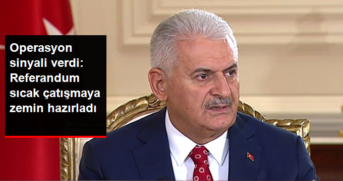 Başbakan Yıldırım'dan Son Dakika Açıklaması! Kuzey Irak'a Operasyon Sinyali Verdi!
