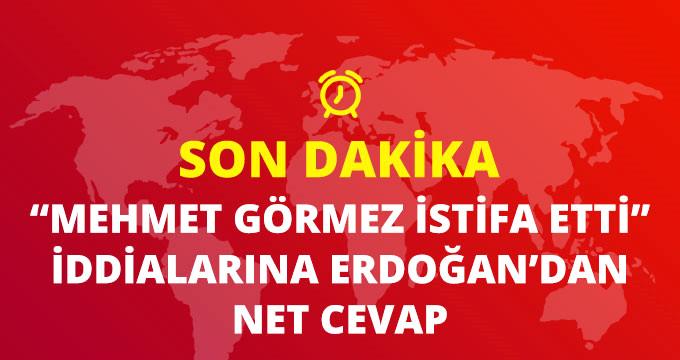 Cumhurbaşkanı Erdoğan Net Yanıt Verdi: Diyanet İşleri Başkanı Görmez İstifa Etti Mi?