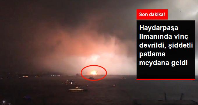 Haydarpaşa Limanında Patlama! Dev Vinç Devrildi, Yaralı Var Mı?
