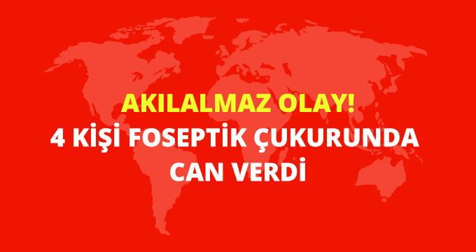 Yine Adana Yine Akıl Almaz Olayı! 4 Kişi Fosseptik Çukuruna Düşerek Can Verdi!