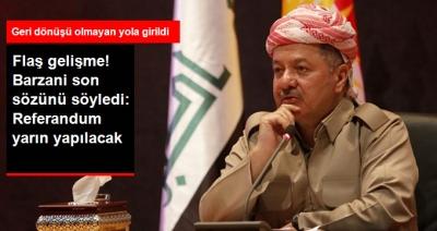 Barzani Geri Dönüşü Olmayan Yola Girdi! Referandum Yarın Yapılacak!