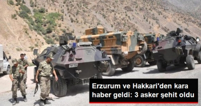 Erzurum ve Hakkari'den Acı Haberler Peş Peşe Geldi: 3 Asker Şehit Oldu!