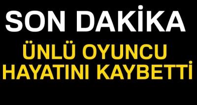 KOAH Tedavisi Gören Usta Oyuncu Hakan Balamir Hayatını Kaybetti!