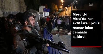Mescid-i Aksa'da Yine Kan Aktı! İsrail Polisi Mescid-i Aksa'nın Girişinde Müslümanlara Saldırdı!