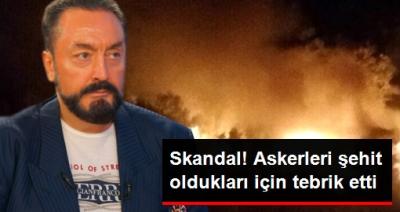Şırnak'ta Şehit Düşen Askerler İçin Adnan Oktar'dan Skandal Paylaşım! Askerleri Şehit Oldukları İçin Tebrik Etti!