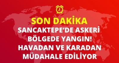 Son Dakika! İstanbul Sancaktepe'de Askeri Bölgede Yangın Çıktı, Yaralı Var Mı?