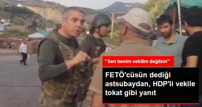 """HDP'li Vekil Aracını Aramak İsteyen Astsubaya FETÖ'cüsün Dedi, Astsubay Yanıtı Yapıştırdı: """"Sen Benim Vekilim Değilsin"""""""