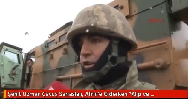 Şehit Uzman Çavuş Sarıaslan'ın Afrin'e Giderken Çekilmiş Görüntüleri Ortaya Çıktı: