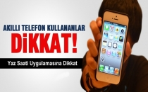 Akıllı Telefonlar Kullananlara Yaz Saati Uyarısı