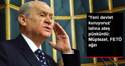 """Bahçeli'den Ayhan Oğan'ın """"Yeni Devlet Kuruyoruz Sözlerine"""" Sert Tepki: Kirli Bir FETÖ Ağzıdır"""