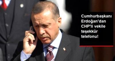 Cumhurbaşkanı Erdoğan'da CHP'li Erol'a Teşekkür Telefonu!