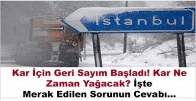 İstanbul'da Kar Yağışı İçin Geri Sayım Başladı! Kar İstanbul'a Ne Zaman Gelecek?