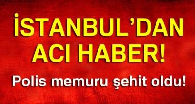 İstanbul'dan Acı Haber! Hırsız Tarafından Vurulan Polis Memuru Şehit Oldu!