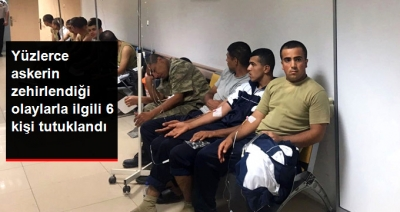 Manisa'da Askerlerin Zehirlenmesiyle İlgili Gözaltına Alınanlardan 6'sı Tutuklandı!