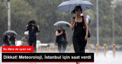 Meteoroloji İstanbul İçin Bir Kez Daha Uyardı! İstanbul'a Sağanak Yağış Ne Zaman Başlayacak?