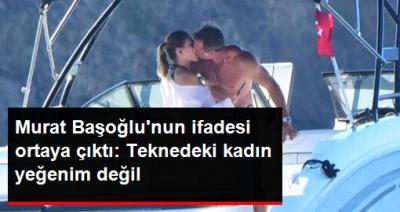 Murat Başoğlu Savcılık İfadesinde O Kadının Yeğeni Olduğunu Kabul Etmedi!