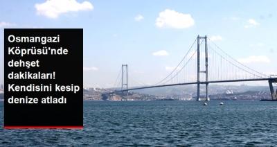 Osmangazi Köprüsü'nde Korku Dolu Anlar! Arabasıyla Geldi, Kendini Kesti, Denize Atladı!