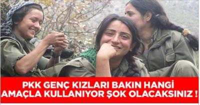 PKK'nın İğrenç Gerçekleri! Genç Kızları Kandırıp Bu Amaçlarla Kullanıyorlar!