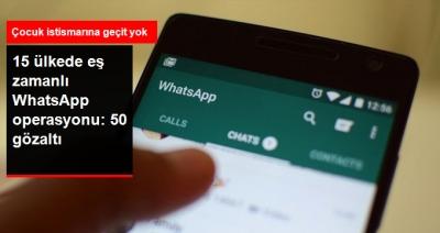 WhatsApp'tan Çocuk İstismarına 15 Ülkede Eş Zamanlı Operasyon: 50 Kişi Gözaltına Alındı!